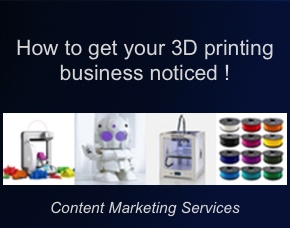 Content Marketing Services For 3D Printing Businesses & 3D Printer Manufacturers